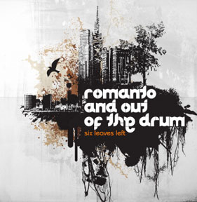 Romanto & Out Of The Drum «Six Leaves Left»