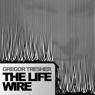 Gregor Tresher «The Life Wire»