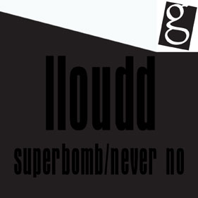 LLoudd «Superbomb / Never No»